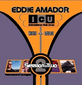Icu presents icu session two mixed by eddie amador for Eddie amador house music
